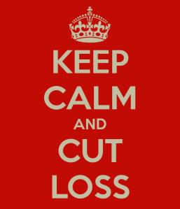 Keep Calm and Cut Loss