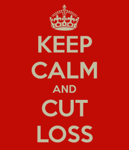 Keep Calm and Cut Loss